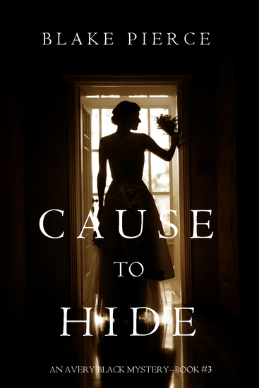 Cause to Hide (An Avery Black Mystery—Book 3) - cover