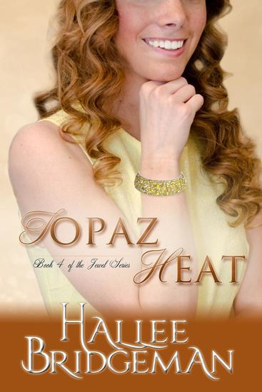 Topaz Heat (Inspirational Romance) - The Jewel Series #4 - cover