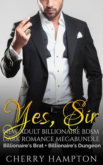 Yes Sir: New Adult Billionaire BDSM Dark Romance Megabundle - cover