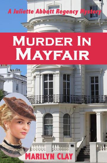 Murder In Mayfair - A Juliette Abbott Regency Mystery - cover