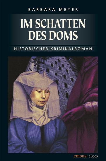 Im Schatten des Doms - Historischer Kriminalroman - cover