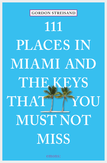 111 Places in Miami and the Keys that you must not miss - cover