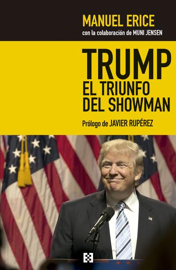 Trump el triunfo del showman - Golpe a los medios y jaque al sistema - cover