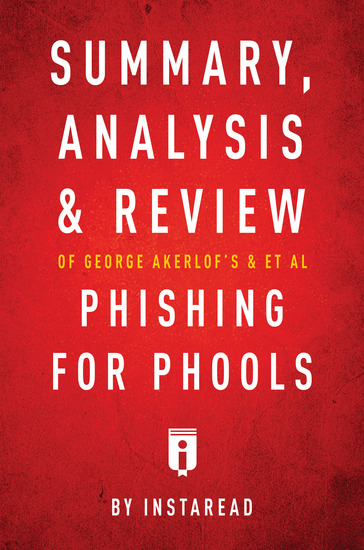 Summary Analysis and Review of George Akerlof's and et al Phishing for Phools - cover