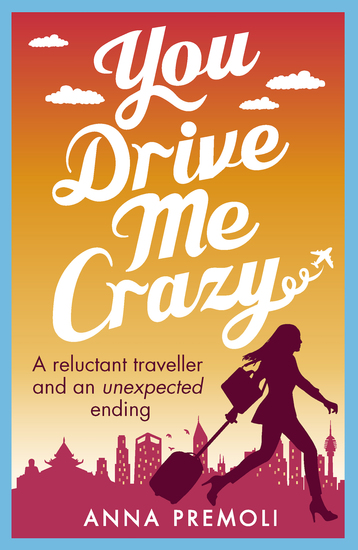 You Drive Me Crazy - A feisty tale of enemies-to-lovers - cover