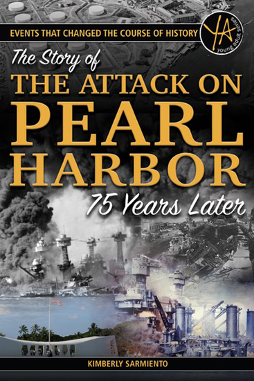 Events That Changed the Course of History - The Story of the Attack on Pearl Harbor 75 Years Later - cover