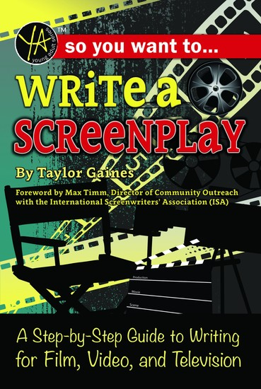 So You Want to Write a Screenplay - A Step-by-Step Guide to Writing for Film Video and Television - cover