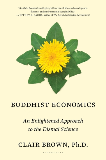 Buddhist Economics - An Enlightened Approach to the Dismal Science - cover