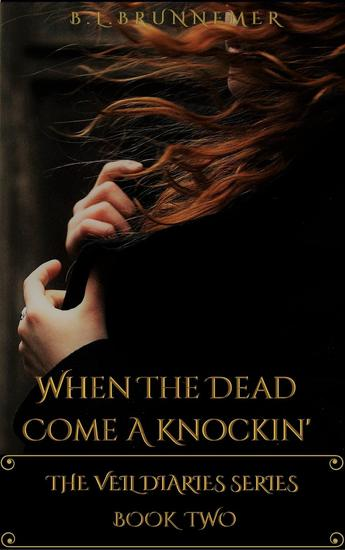 When The Dead Come A Knockin' - The Veil Diaries Series #2 - cover