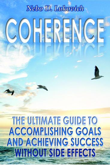 Coherence: The Ultimate Guide to Accomplishing Goals and Achieving Success Without Side Effects - Reintegration Fundamentals #3 - cover