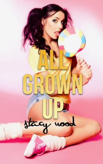 All Grown Up (Best Friend's Dad Erotica First Time) - cover