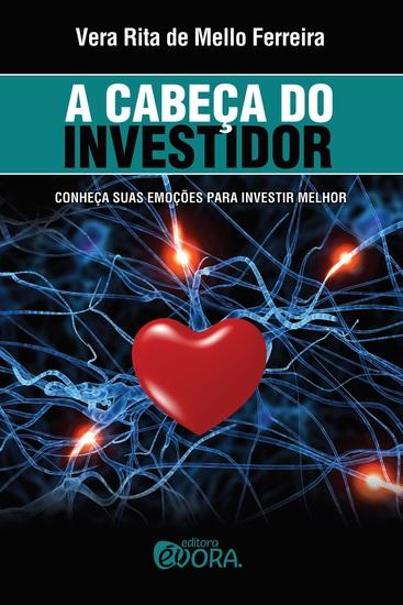 A cabeça do investidor - Conheça suas emoções para investir melhor - cover