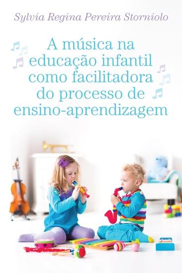 A música na educação infantil como facilitadora do processo de ensino-aprendizagem - cover