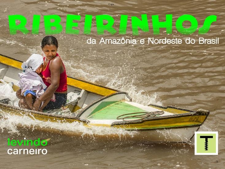 Ribeirinhos - da Amazonia ao Nordeste do Brasil - cover
