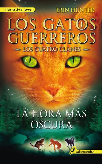 La hora más oscura - Los gatos guerreros VI - Los cuatro clanes - cover