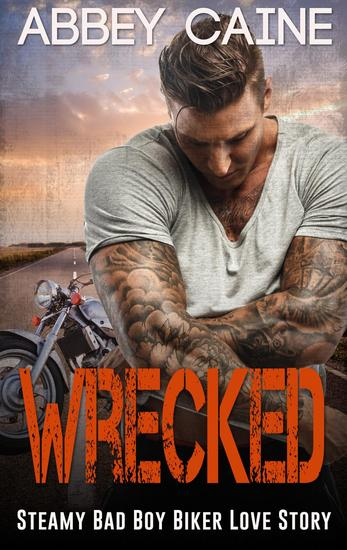 Wrecked (Steamy Bad Boy Biker Love Story) - cover