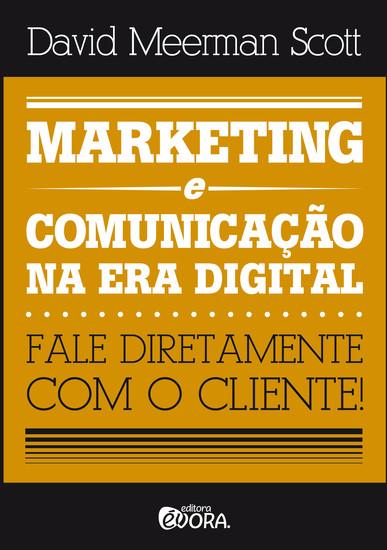 Marketing e comunicação na era digital - Fale diretamente com o cliente! - cover