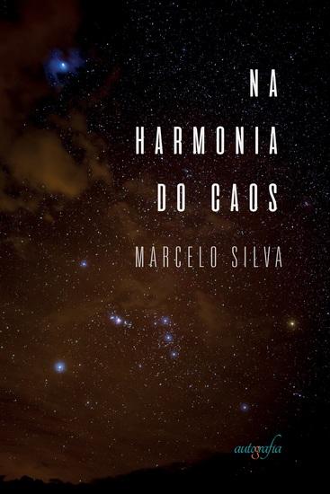 """Na Harmonia do Caos - Uma Contemplação da """"Origem"""" da Matéria no Tempo e no Espaço — Volume 1 - cover"""
