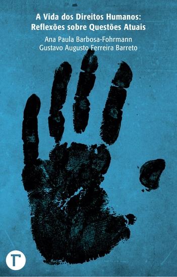 A vida dos Direitos Humanos - Reflexões sobre Questões Atuais - cover