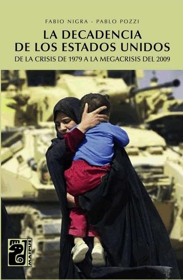 La decadencia de los Estados Unidos - de la crisis de 1979 a la megacrisis del 2009 - cover
