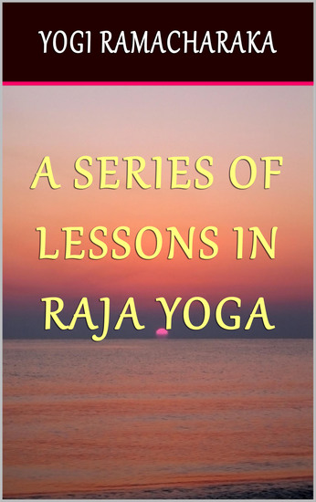 A Series of Lessons in Raja Yoga - cover
