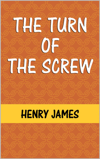 the real apparitions in the turn of the screw by henry james