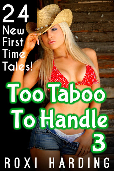 Too Taboo To Handle #3 - 24 New First-Time Tales - cover