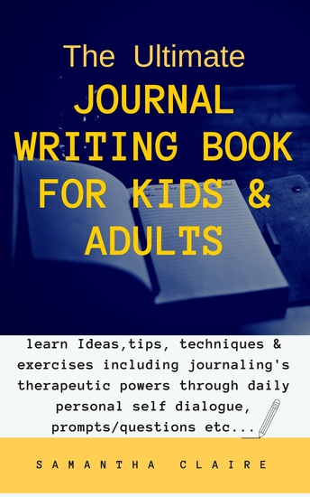 The Ultimate Journal Writing Guide for Beginners - better self-expression to understand your thoughts emotions and experiences - cover