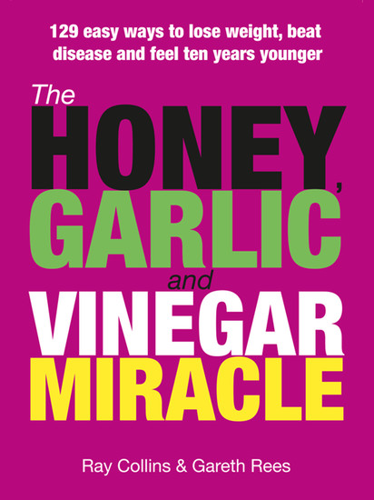 The Honey Garlic & Vinegar Miracle - cover