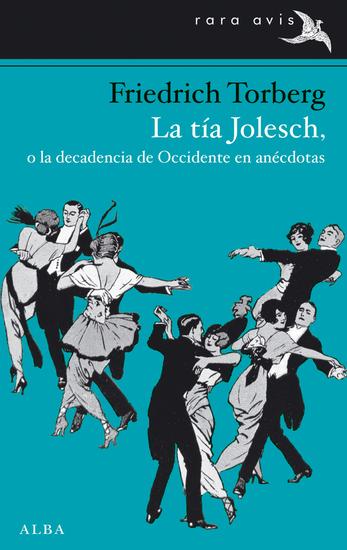 La tía Jolesch o la decadencia de Occidente en anécdotas - cover