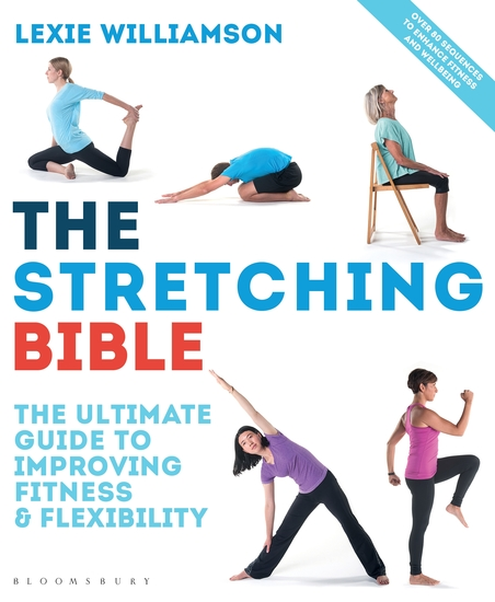 The Stretching Bible - The Ultimate Guide to Improving Fitness and Flexibility - cover