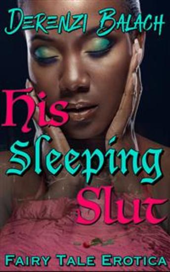 His Sleeping Slut - Book 2 of 'Sexed-Up Fairy Tales' - cover