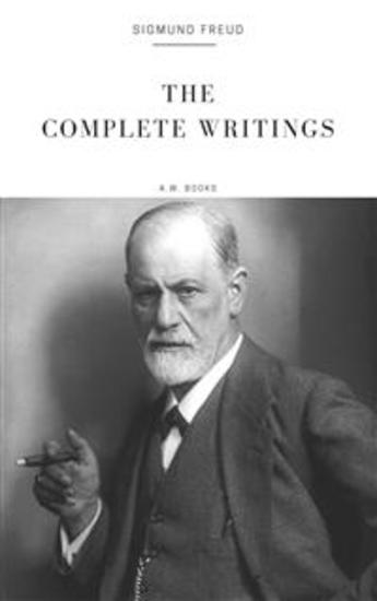 Sigmund Freud: The Complete Writings (Arthur Wallens Classics) - cover