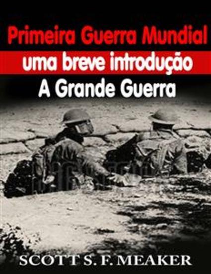 Primeira Guerra Mundial: Uma Breve Introdução - A Grande Guerra - cover