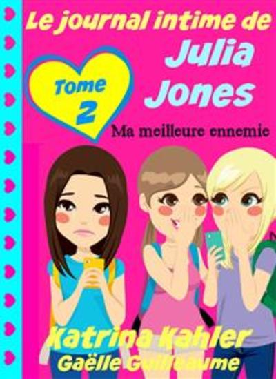 Le Journal Intime De Julia Jones - Ma Meilleure Ennemie - cover