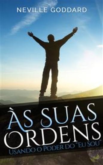 """Às Suas Ordens: Usando o Poder do """"Eu Sou"""" - Read book online"""