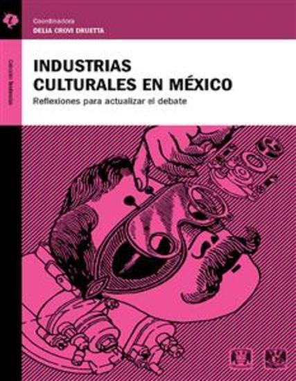 Industrias Culturales en México - Reflexiones para actualizar el debate - cover
