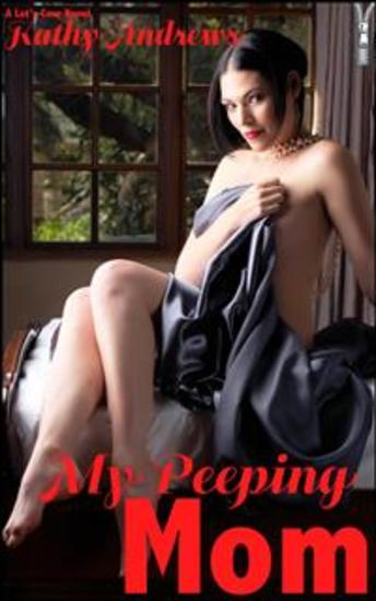 My Peeping Mom (Outrageous Annotated Edition) - cover