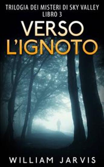 Verso L'Ignoto : Trilogia Dei Misteri Di Sky Valley Libro 3 - cover