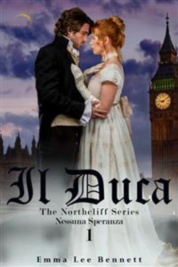 Il Duca - Nessuna Speranza vol1 - The Northcliff Series - seconda edizione - cover