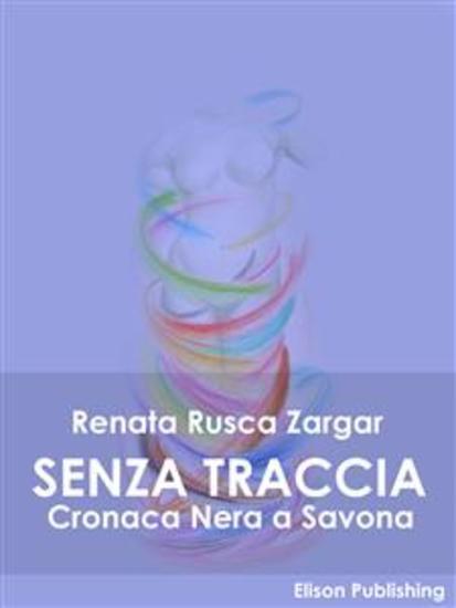 Senza traccia - Cronaca Nera a Savona - cover
