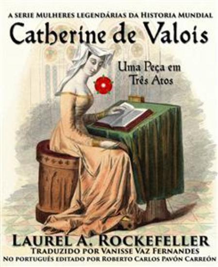 Catherine De Valois Uma Peça Em Três Atos - cover