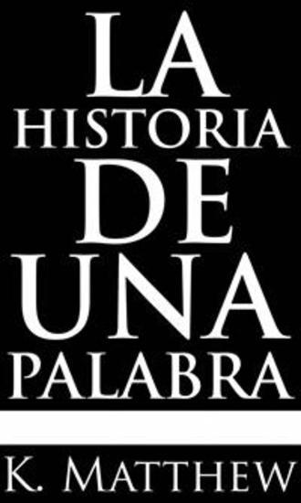 La Historia De Una Palabra - cover