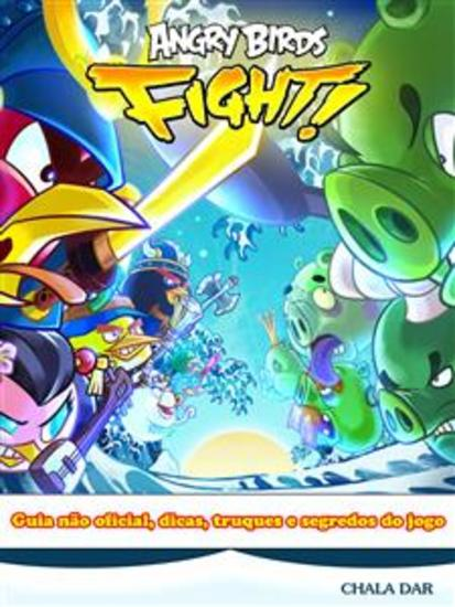 Angry Birds Fight! Guia Não Oficial Dicas Truques E Segredos Do Jogo - cover