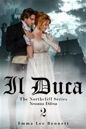 Il Duca - Nessuna Difesa vol2 - The Northcliff Series -seconda edizione - cover