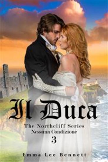 Il Duca - Nessuna Condizione vol3 - The Northcliff Series - seconda edizione - cover