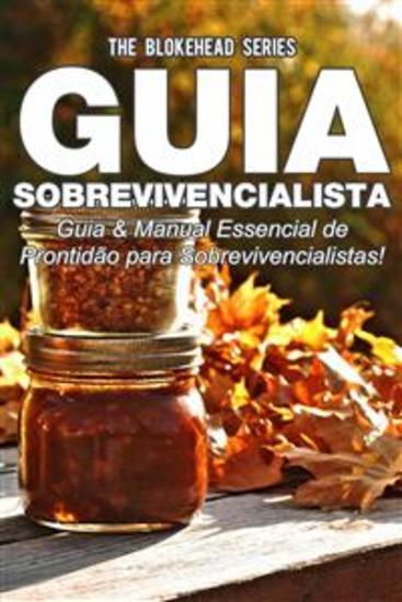 Guia Sobrevivencialista : Guia & Manual Essencial De Prontidão Para Sobrevivencialistas! - cover