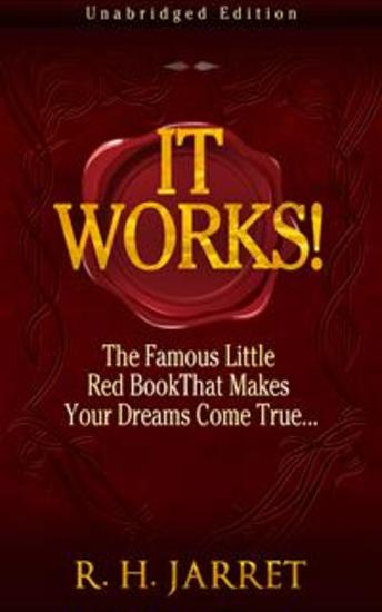 It Works! The Famous Little Red Book That Makes Your Dreams Come True - cover