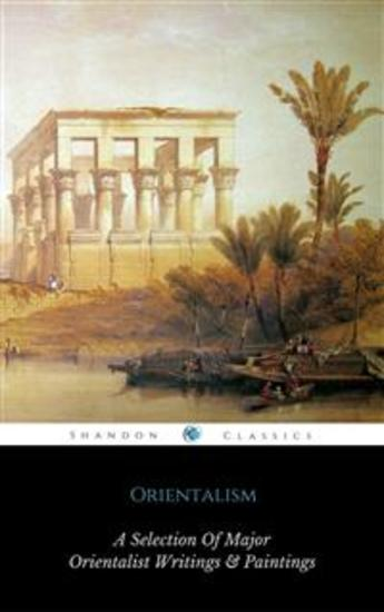Orientalism (A Selection Of Classic Orientalist Paintings And Writings) (ShandonPress) - cover