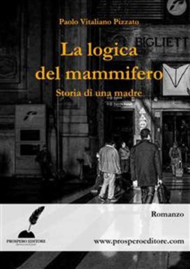 La logica del mammifero - Storia di una madre - cover